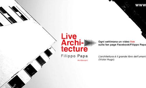 """"""" Live Architecture"""", progetto innovativo lanciato dall' artista Filippo Papa"""