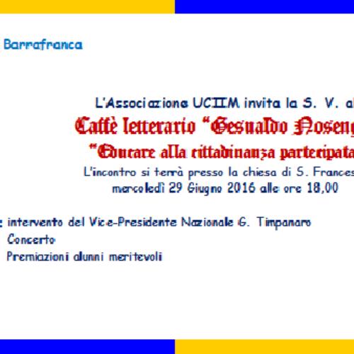 """EDUCARE ALLA CITTADINANZA PARTECIPATA- Caffè Letterario """"Gesualdo Nosengo"""" UCIIM sez. di Barrafranca"""
