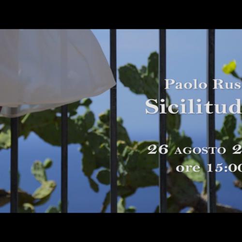 """A breve il musicista eclettico e cantautore Paolo Russo presenterà il suo nuovo singolo """"Sicilitudine"""""""