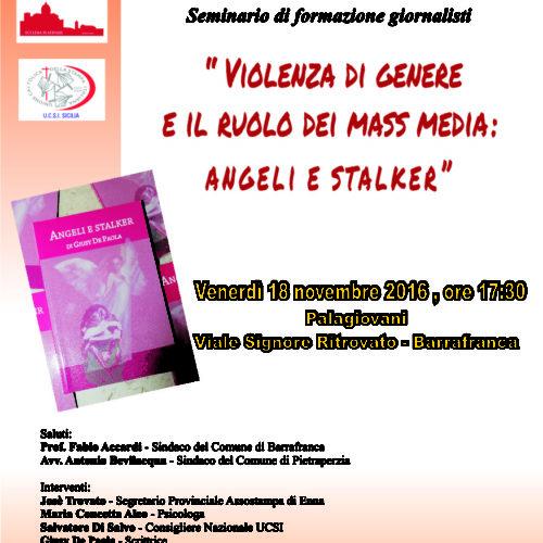 """""""Violenza di genere e il ruolo dei Mass Media: Angeli e Stalker""""- Seminario di formazione giornalisti"""