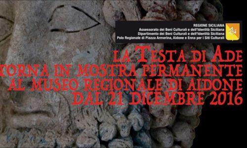 La TESTA DI ADE ritorna in mostra permanente al Museo Regionale di Aidone