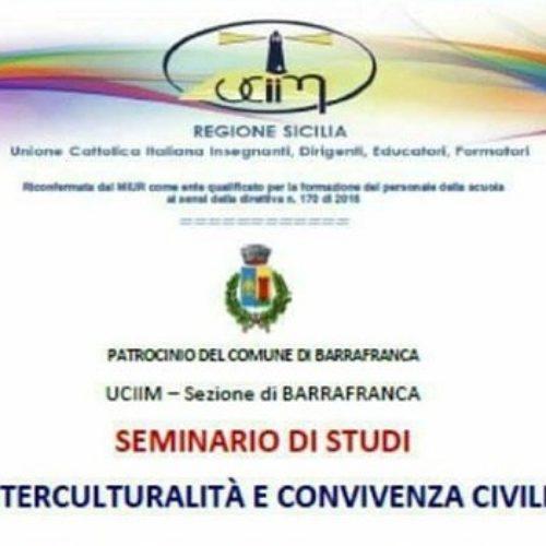 Seminario di Studi INTERCULTURALITA' E CONVIVENZA CIVILE- UCIIM sez. Barrafranca